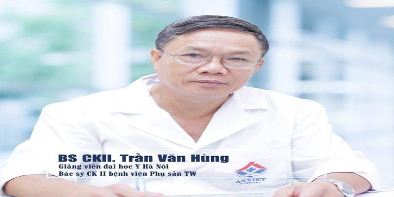 Bác sĩ Chuyên khoa II Trần Văn Hùng – Bác sĩ Chuyên khoa II Sản phụ khoa